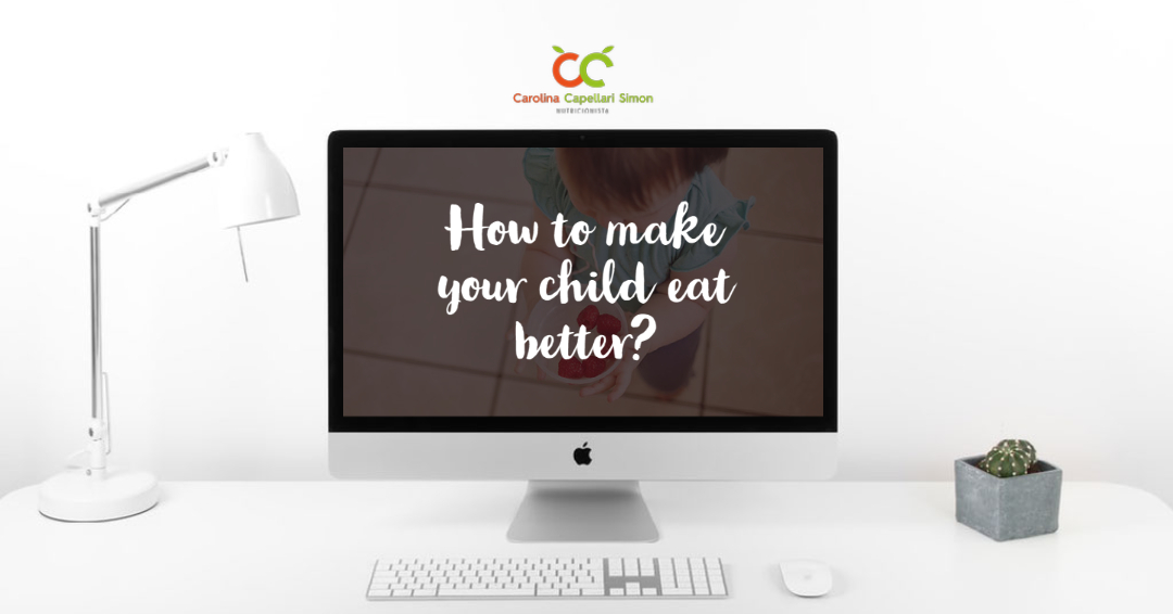 How to make your child eat better?